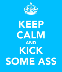 keep-calm-and-kick-some-ass-2